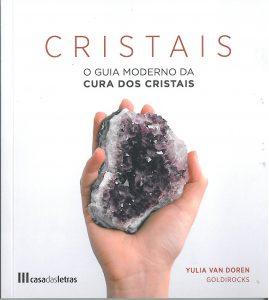 Cristais - O guia moderno da cura dos cristais